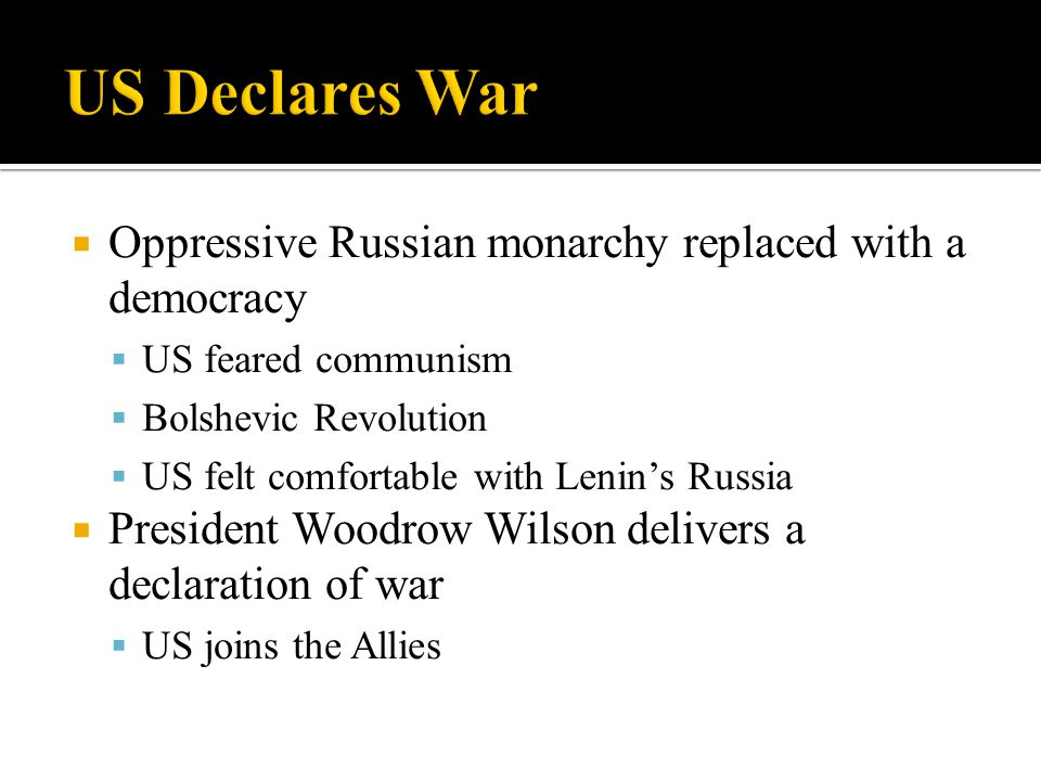 US Declares War Oppressive Russian monarchy replaced with a democracy