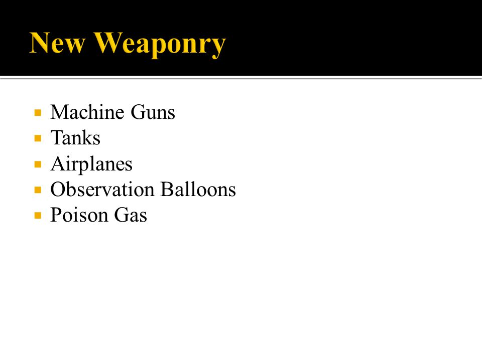 New Weaponry Machine Guns Tanks Airplanes Observation Balloons