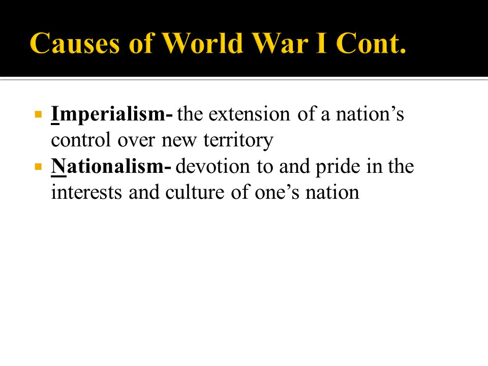 Causes of World War I Cont.