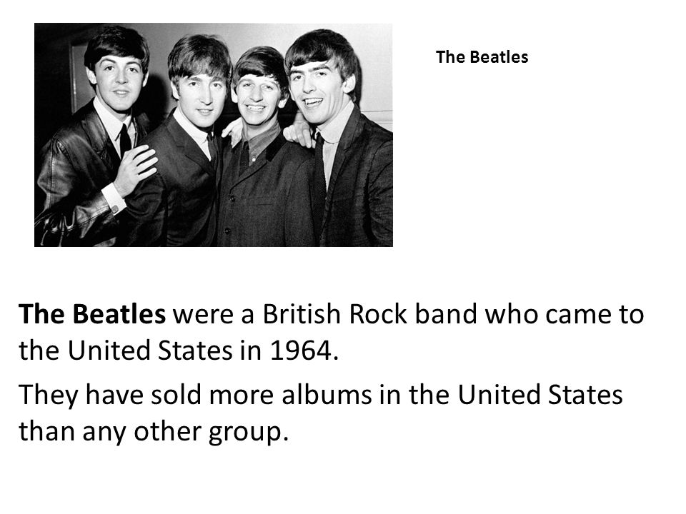 They have sold more albums in the United States than any other group.