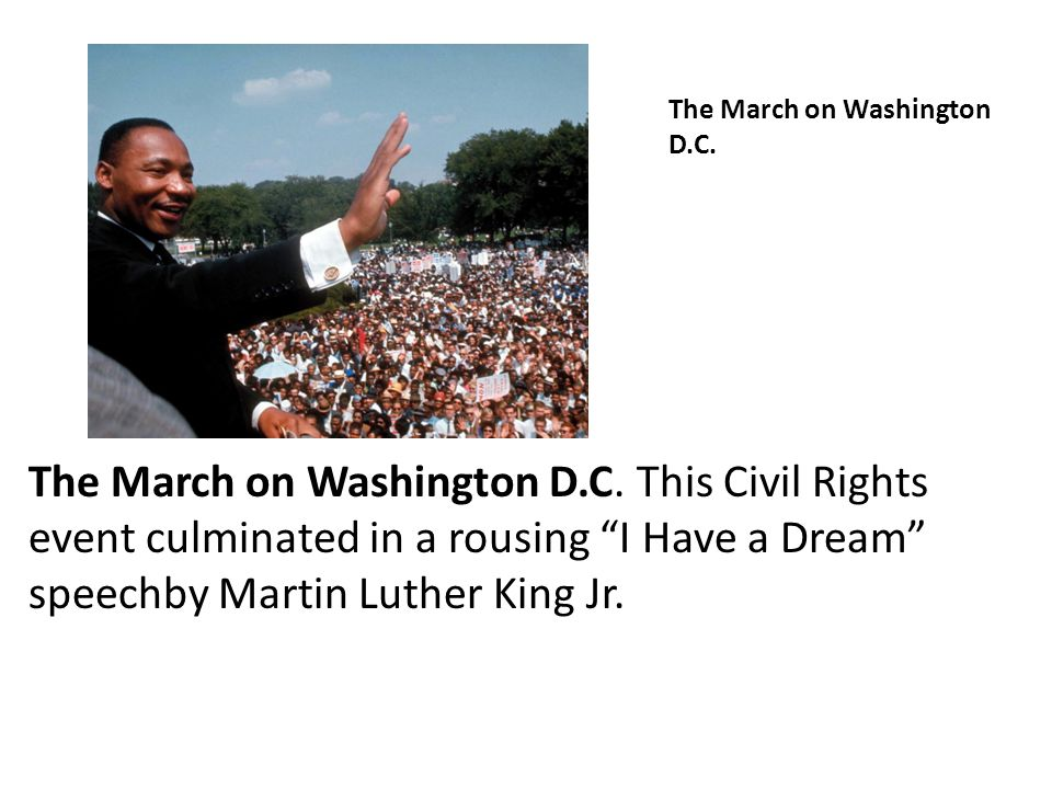 The March on Washington D.C.
