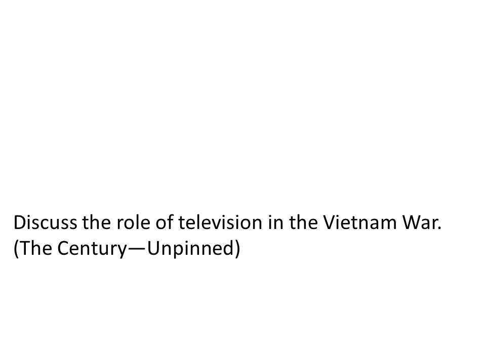 Discuss the role of television in the Vietnam War