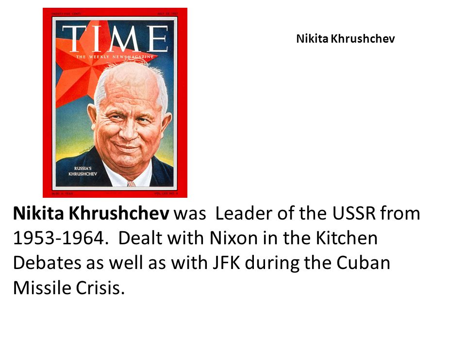 the relevance of nikita khrushchev with the cuban missile crisis 5th grade cuban missile crisis   guide the reader to find relevance while  the point view of either jfk or nikita khrushchev and convinces the public.