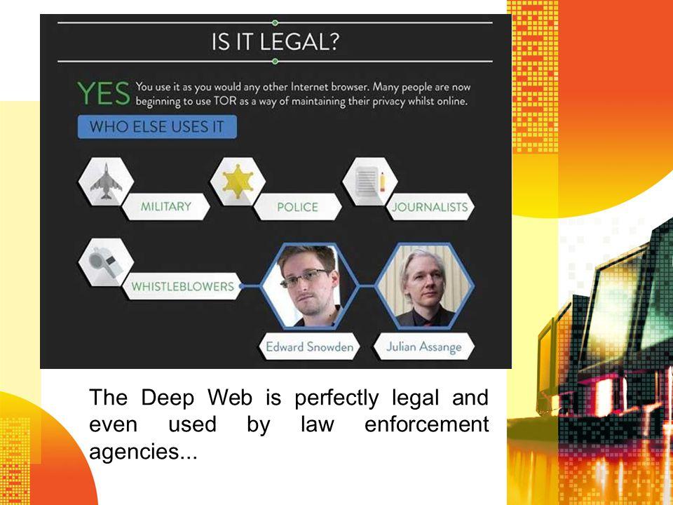 الويب العميق هو قانوني تماما وحتى تستخدم من قبل وكالات إنفاذ القانون ...