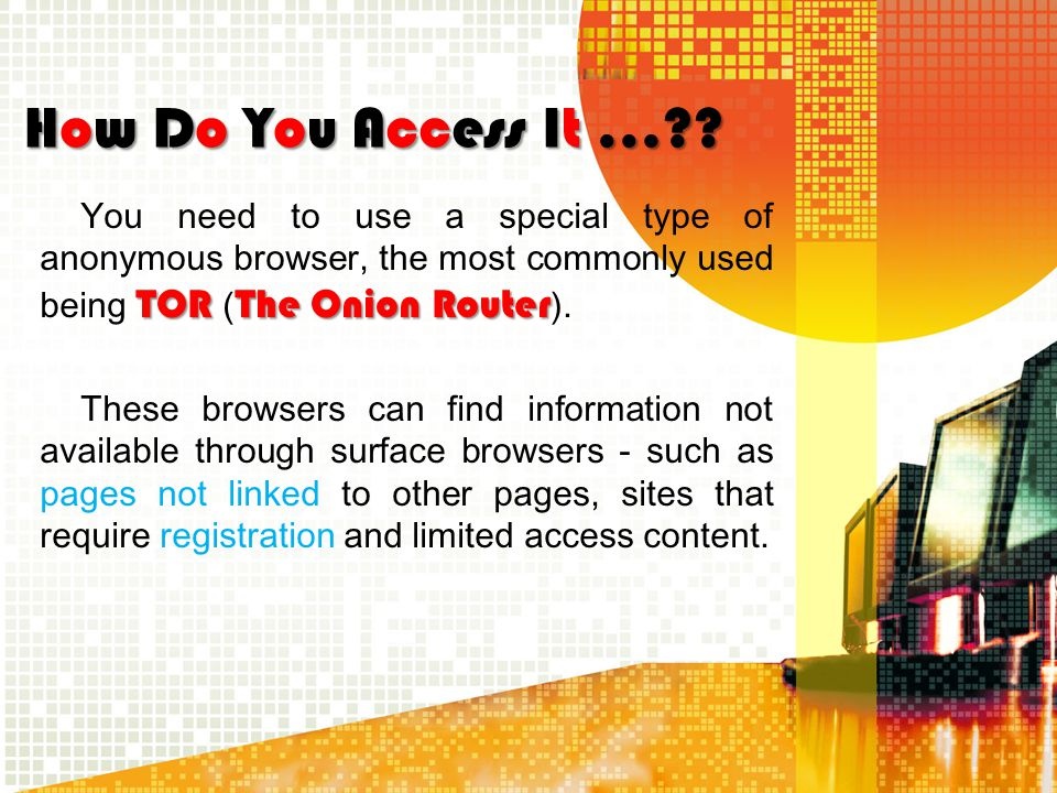 How Do You Access It …