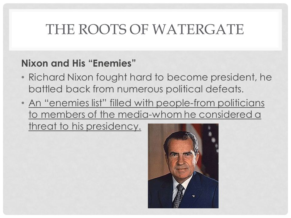 The Roots of Watergate Nixon and His Enemies