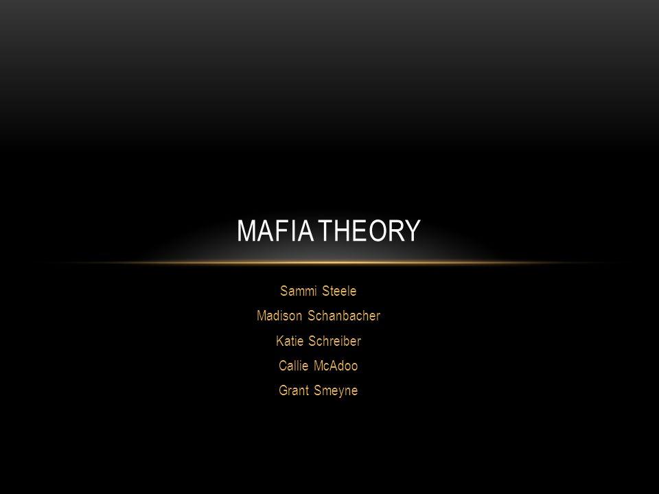 Mafia Theory Sammi Steele Madison Schanbacher Katie Schreiber