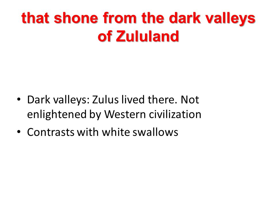 that shone from the dark valleys of Zululand
