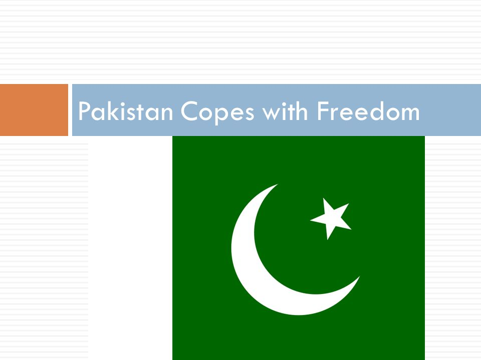 Pakistan Copes with Freedom