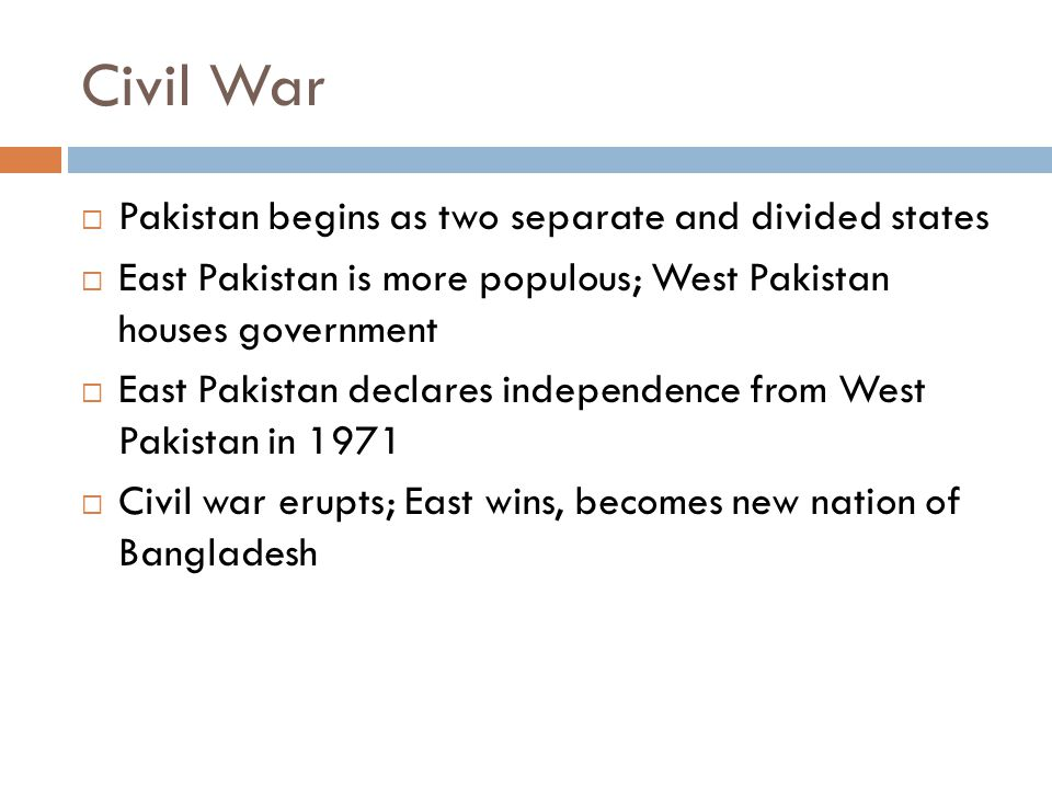 Civil War Pakistan begins as two separate and divided states