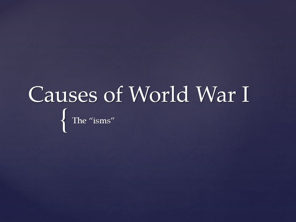 Causes of World War I The isms