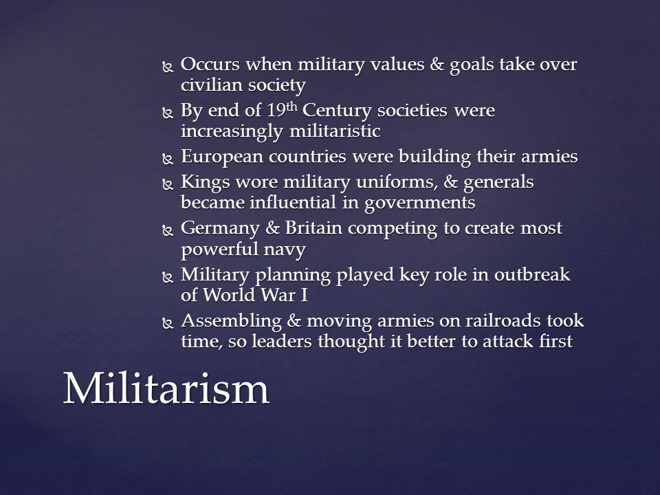 Occurs when military values & goals take over civilian society