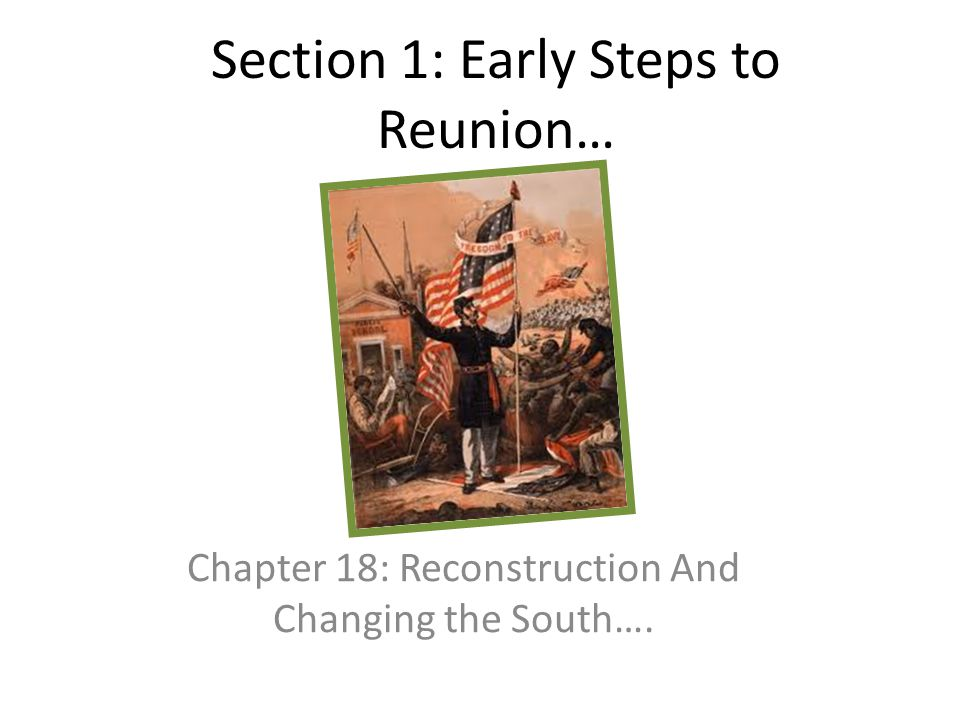 Section 1: Early Steps to Reunion…