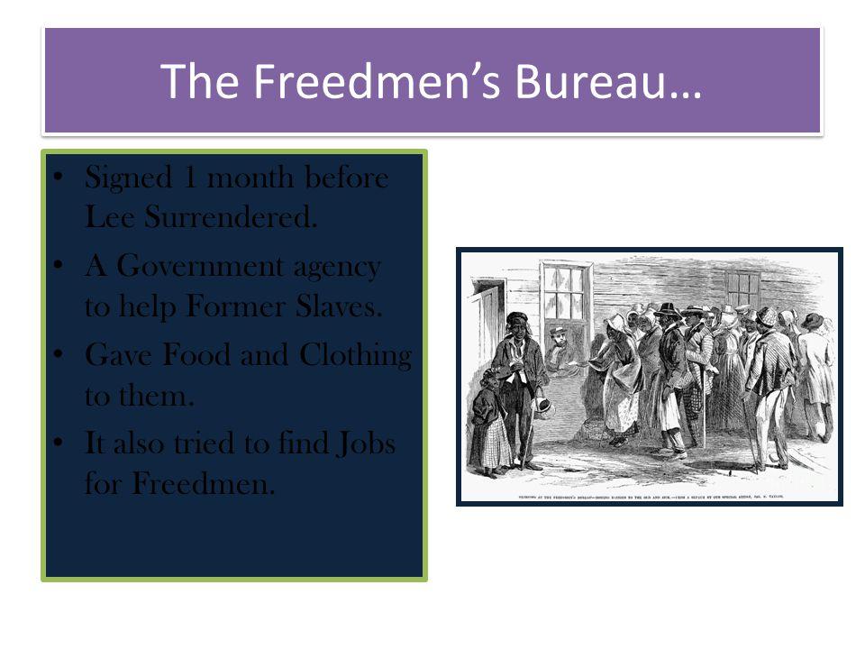 The Freedmen's Bureau…