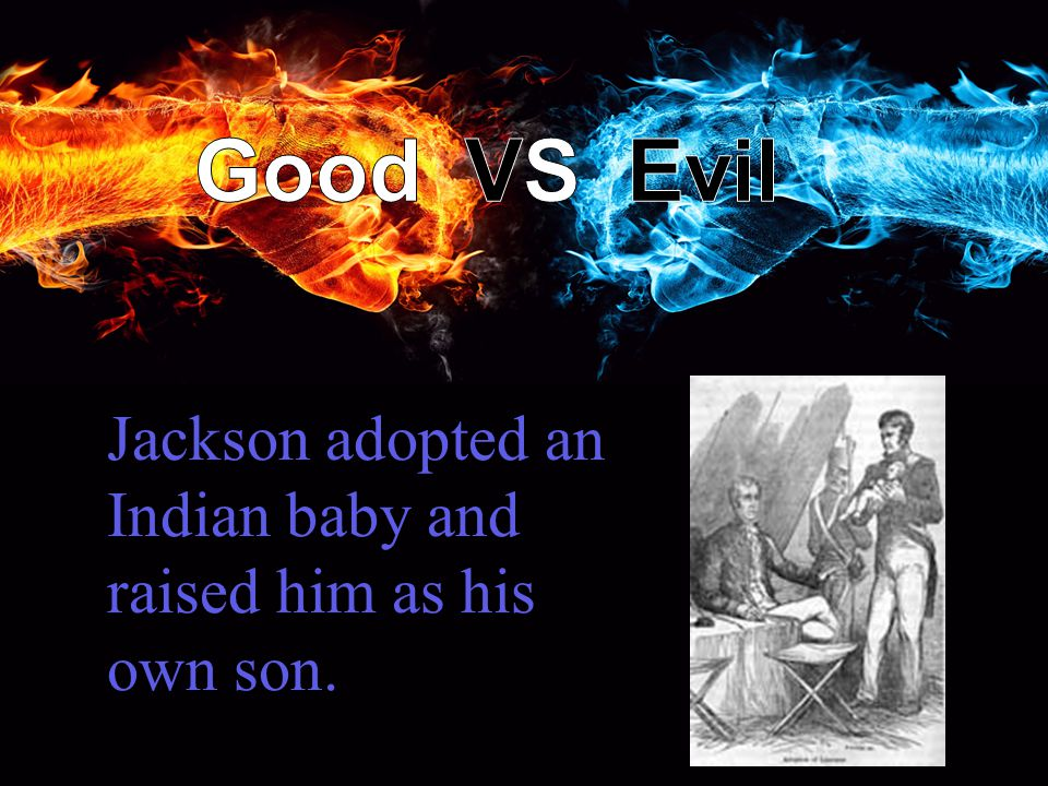 Jackson adopted an Indian baby and raised him as his own son.