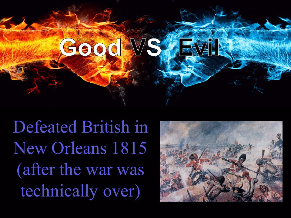 Defeated British in New Orleans 1815 (after the war was technically over)