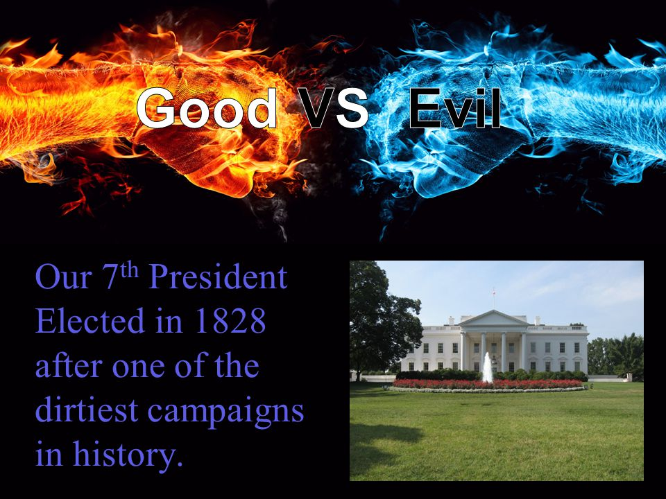 Our 7th President Elected in 1828 after one of the dirtiest campaigns in history.