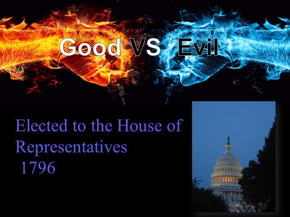 Elected to the House of Representatives 1796