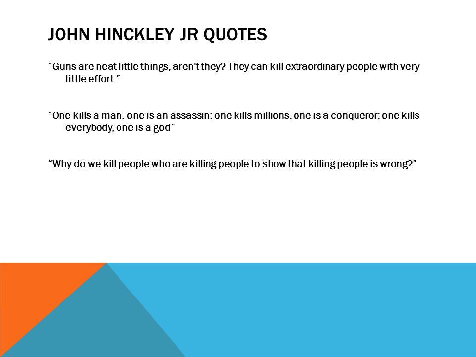 John hinckley jr quotes