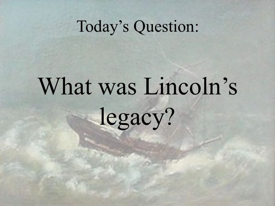 What was Lincoln's legacy