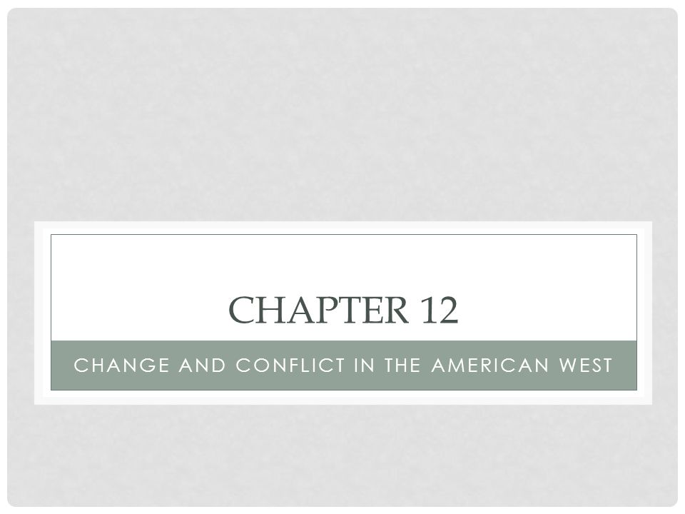 Change and Conflict in the American West