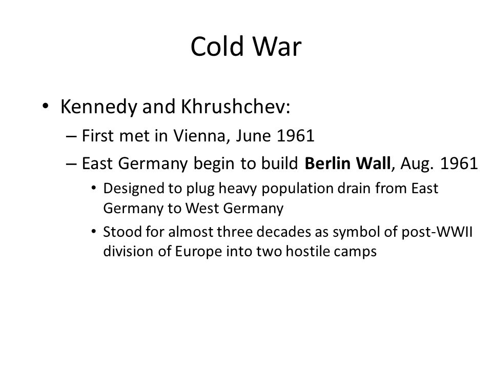 Cold War Kennedy and Khrushchev: First met in Vienna, June 1961