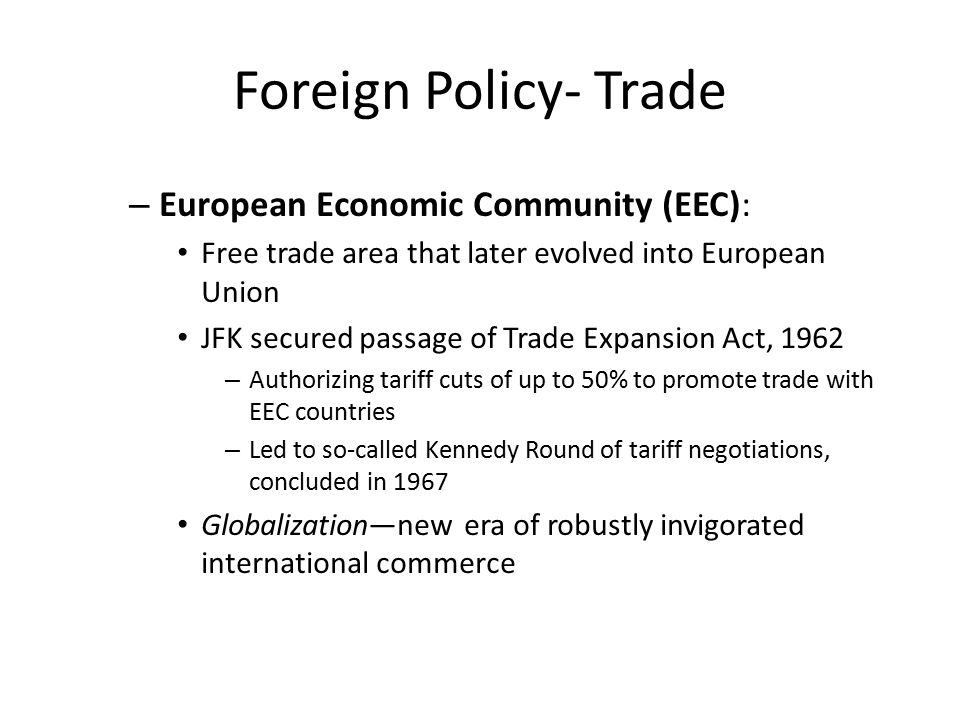 Foreign Policy- Trade European Economic Community (EEC):