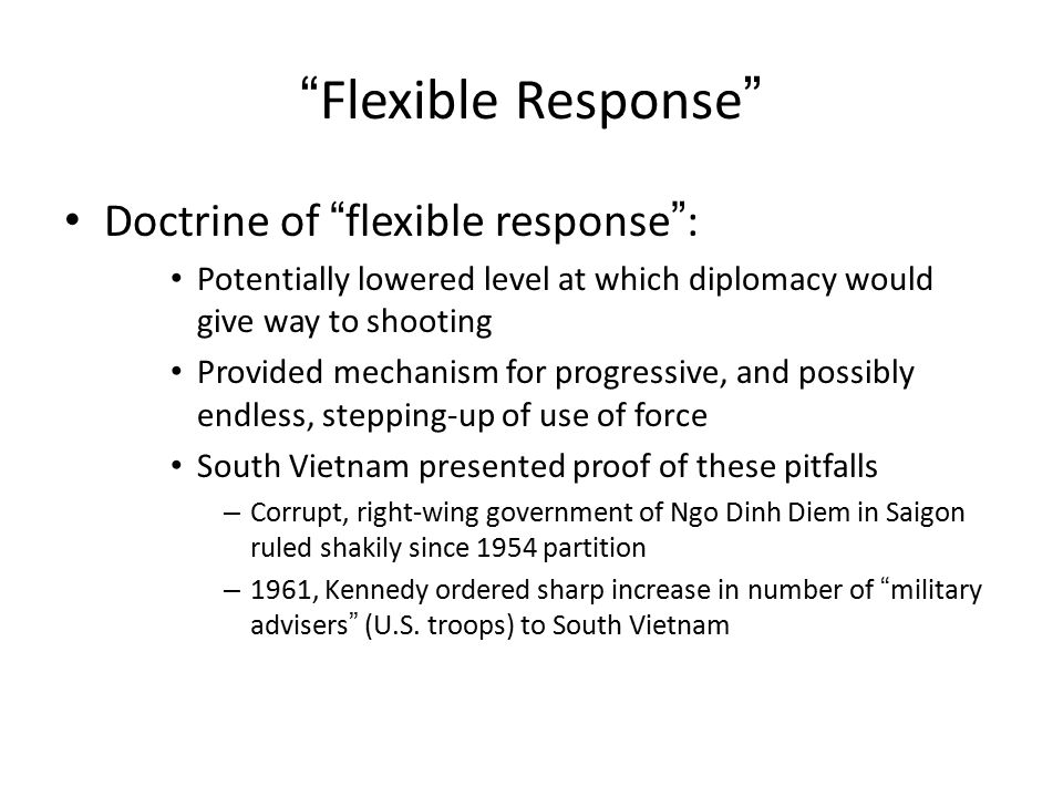 Flexible Response Doctrine of flexible response :