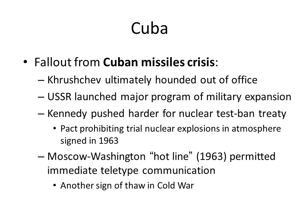Cuba Fallout from Cuban missiles crisis: