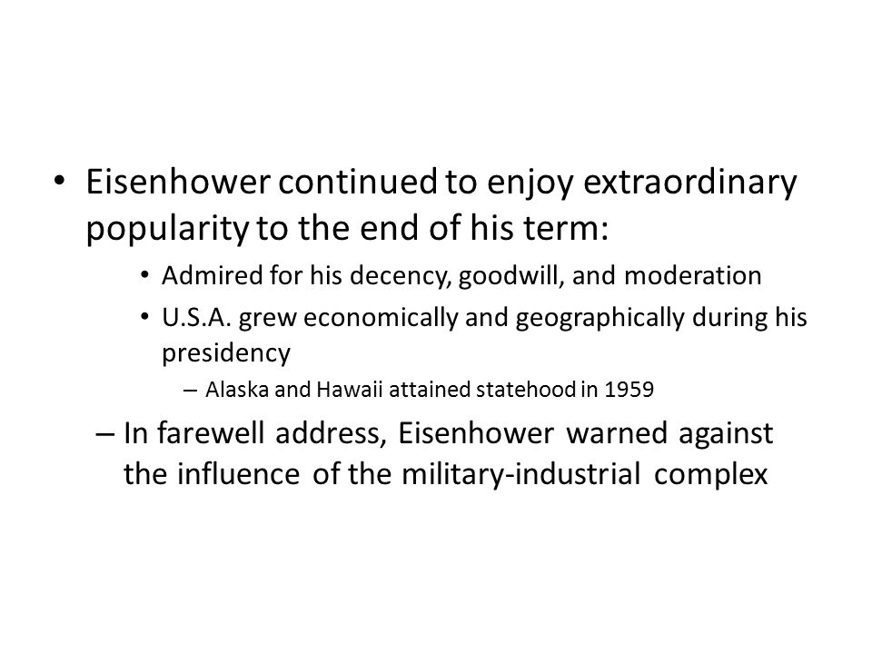 Eisenhower continued to enjoy extraordinary popularity to the end of his term:
