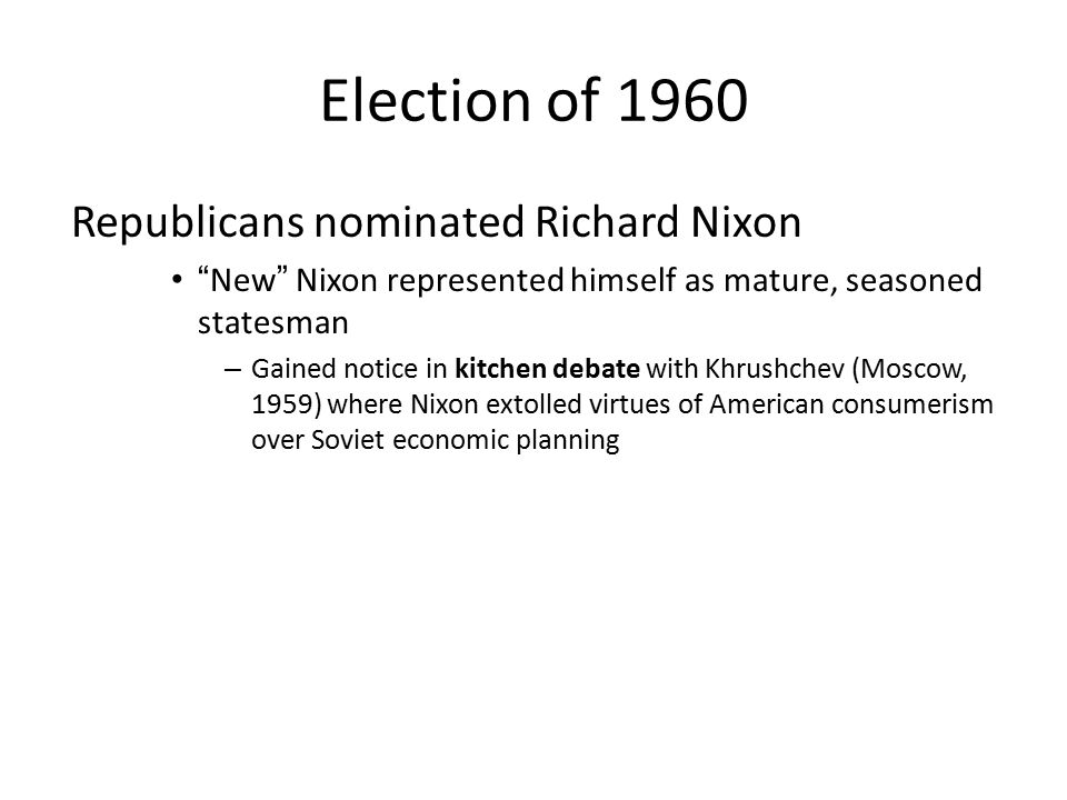 Election of 1960 Republicans nominated Richard Nixon