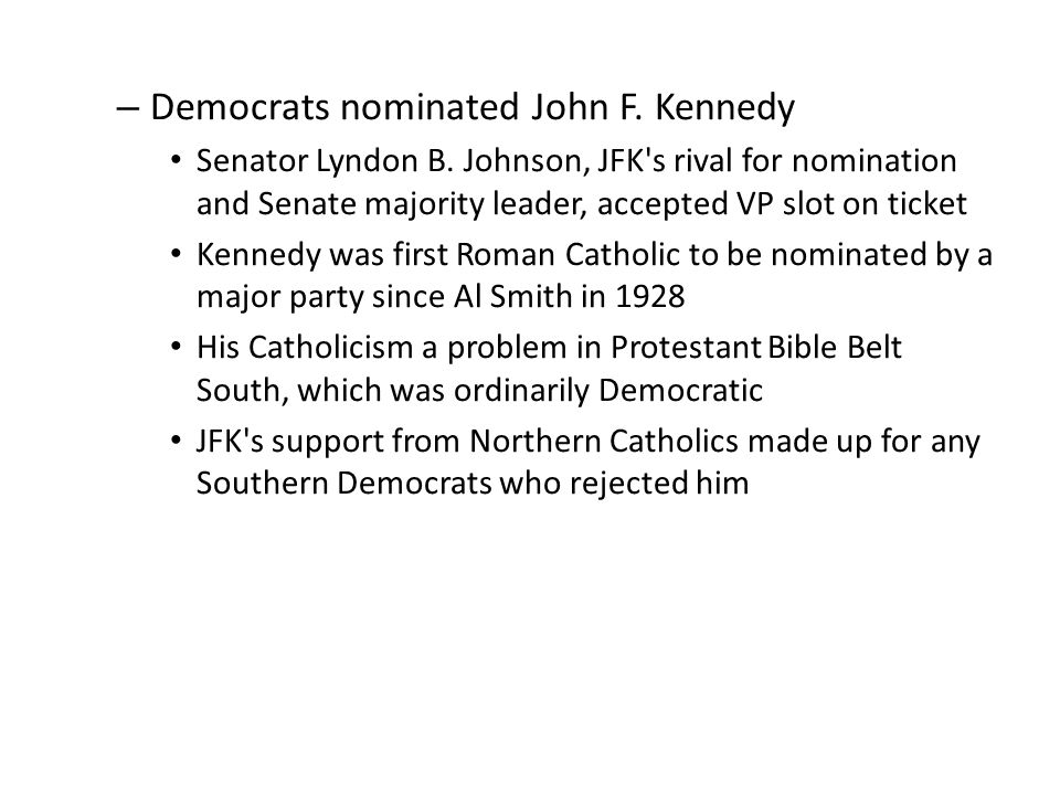 Democrats nominated John F. Kennedy
