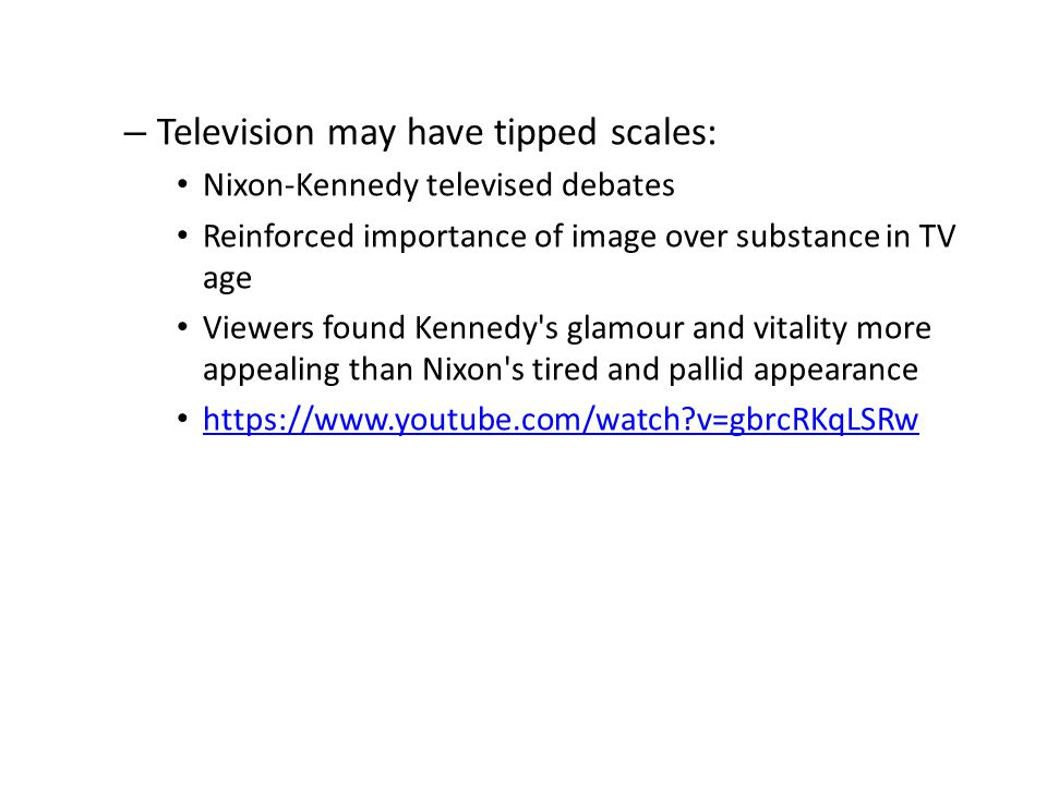 Television may have tipped scales: