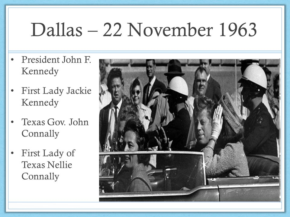 Dallas – 22 November 1963 President John F. Kennedy