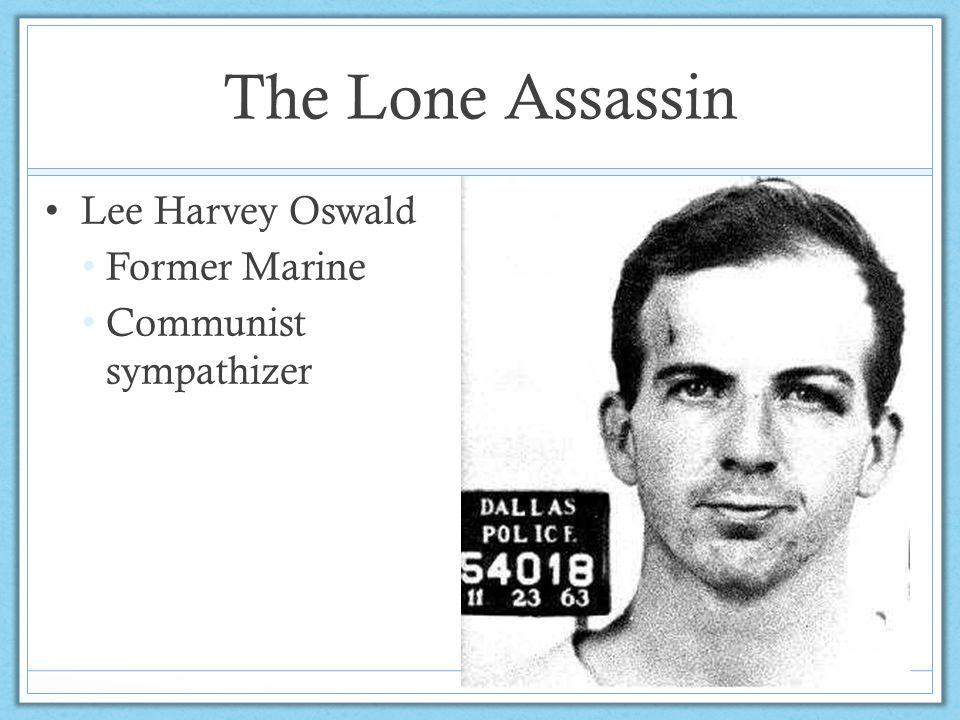 The Lone Assassin Lee Harvey Oswald Former Marine