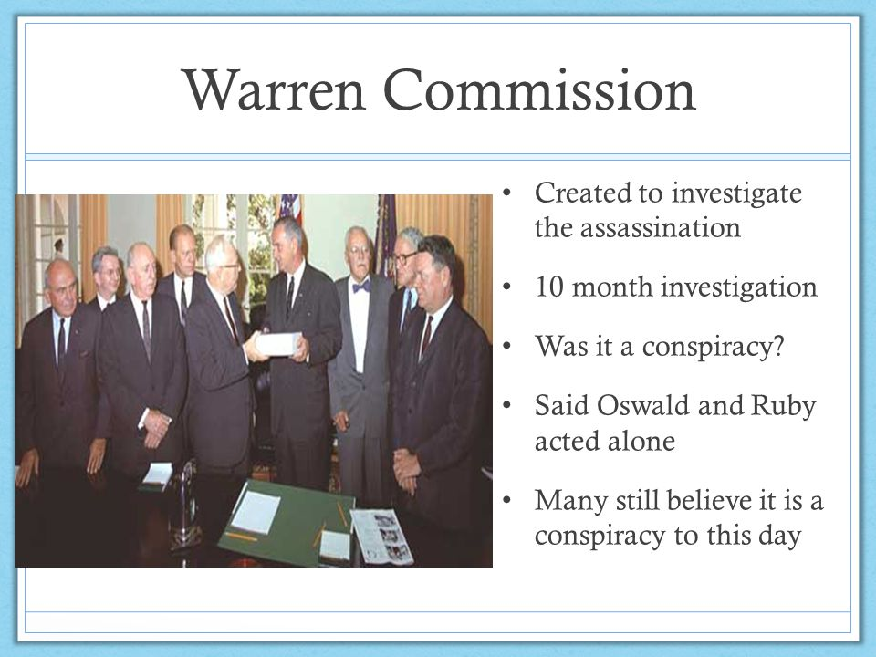 Warren Commission Created to investigate the assassination