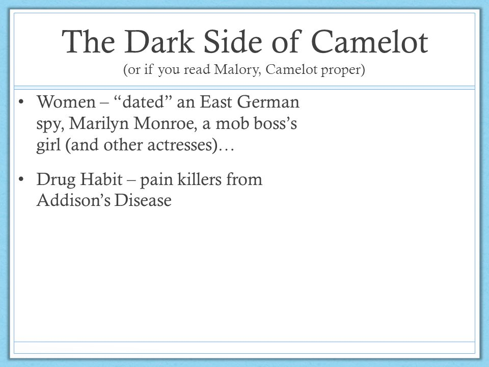 The Dark Side of Camelot (or if you read Malory, Camelot proper)