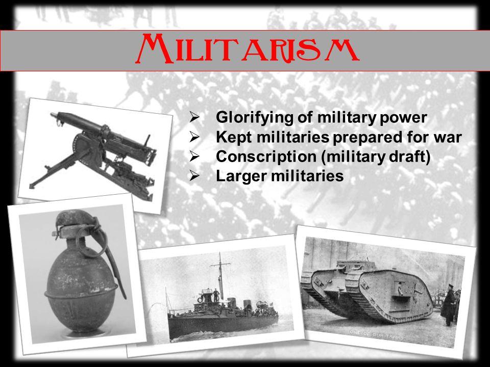 Militarism Glorifying of military power