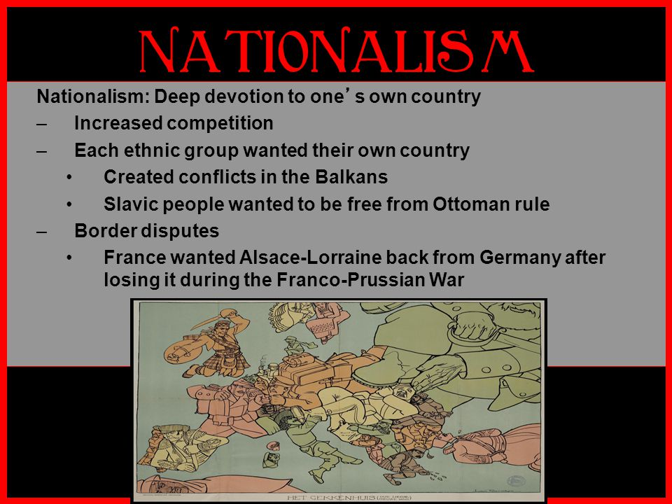 NATIONALISM Nationalism: Deep devotion to one's own country