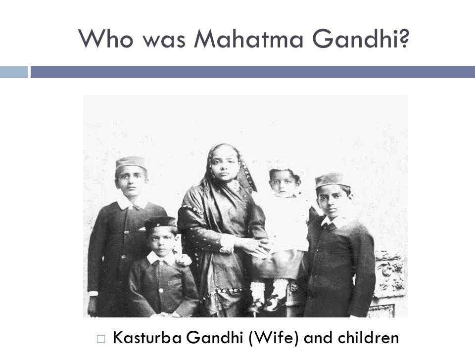 Kasturba Gandhi (Wife) and children