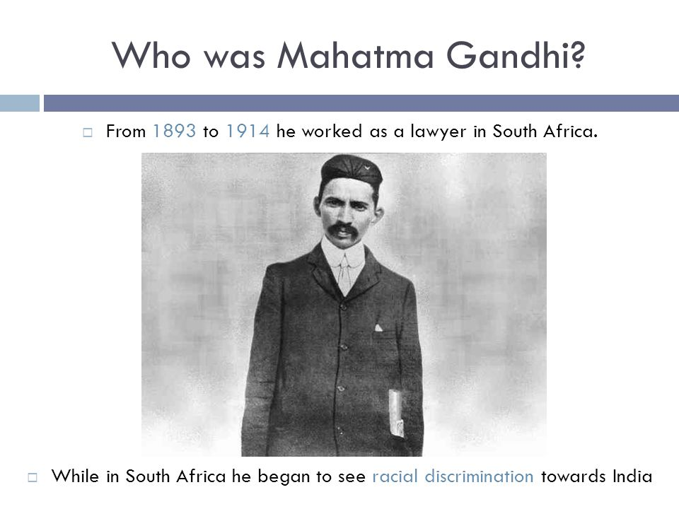 From 1893 to 1914 he worked as a lawyer in South Africa.