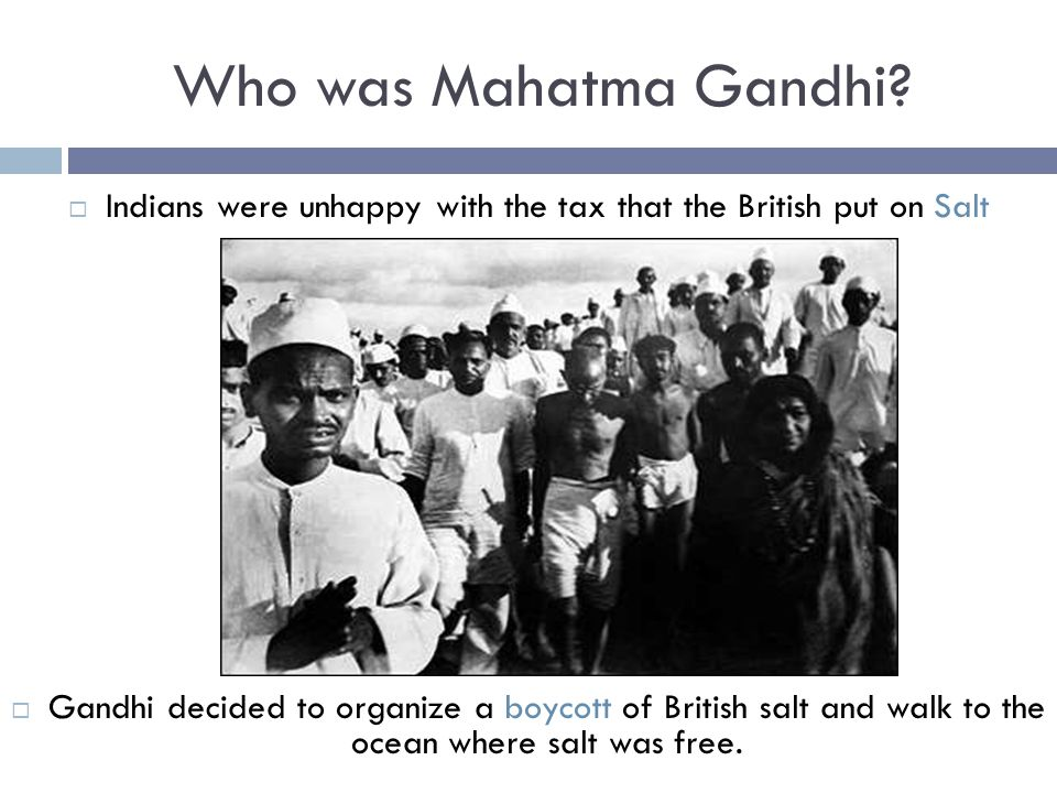 Indians were unhappy with the tax that the British put on Salt
