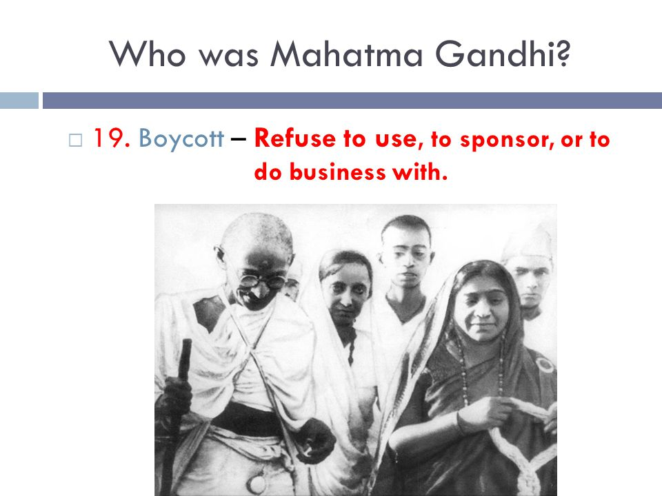 19. Boycott – Refuse to use, to sponsor, or to do business with.