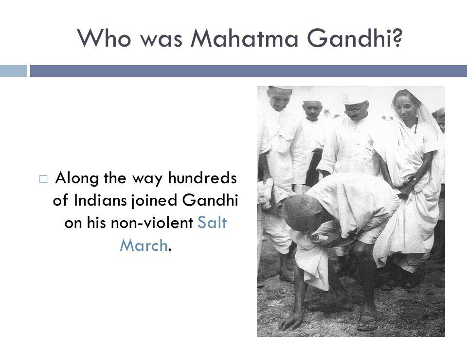 Who was Mahatma Gandhi.