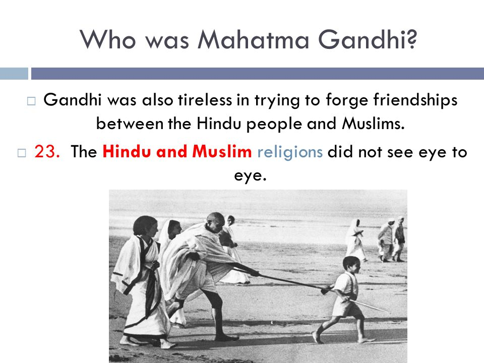 23. The Hindu and Muslim religions did not see eye to eye.