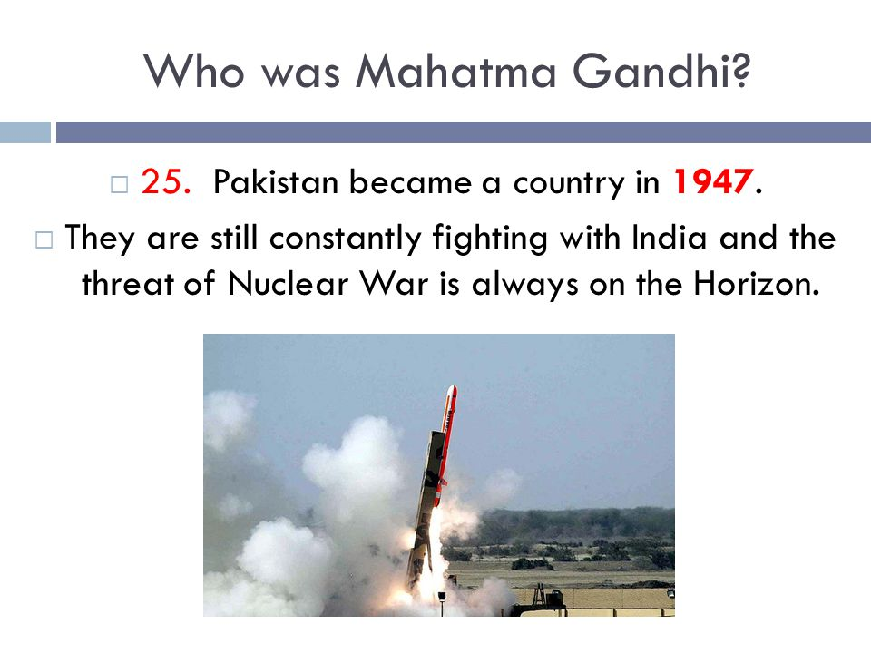 25. Pakistan became a country in 1947.