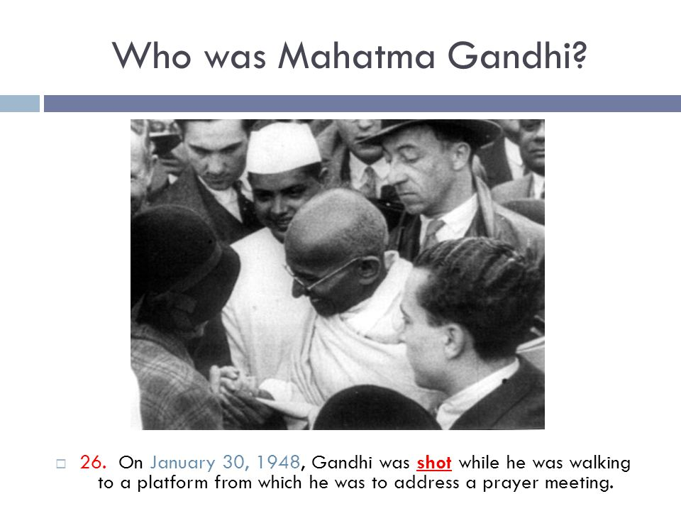 Who was Mahatma Gandhi. 26.