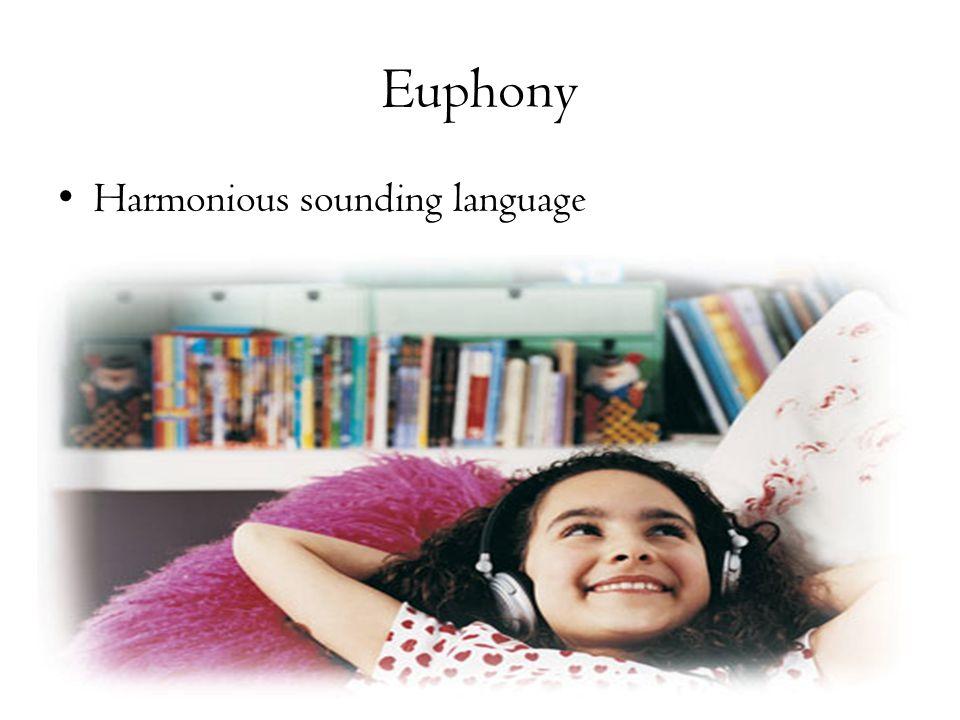 Euphony Harmonious sounding language