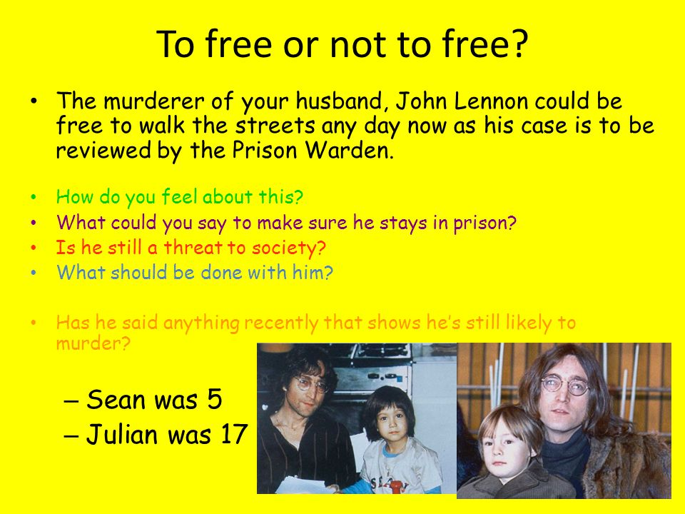 To free or not to free Sean was 5 Julian was 17