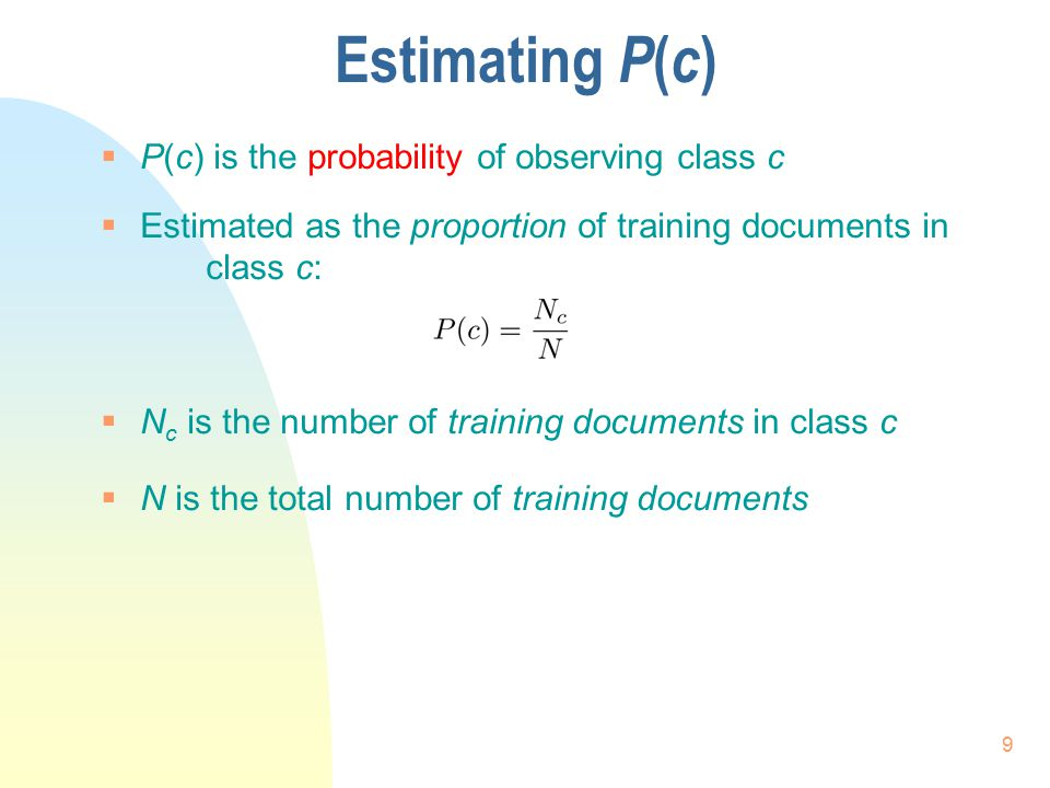 Estimating P(c) P(c) is the probability of observing class c